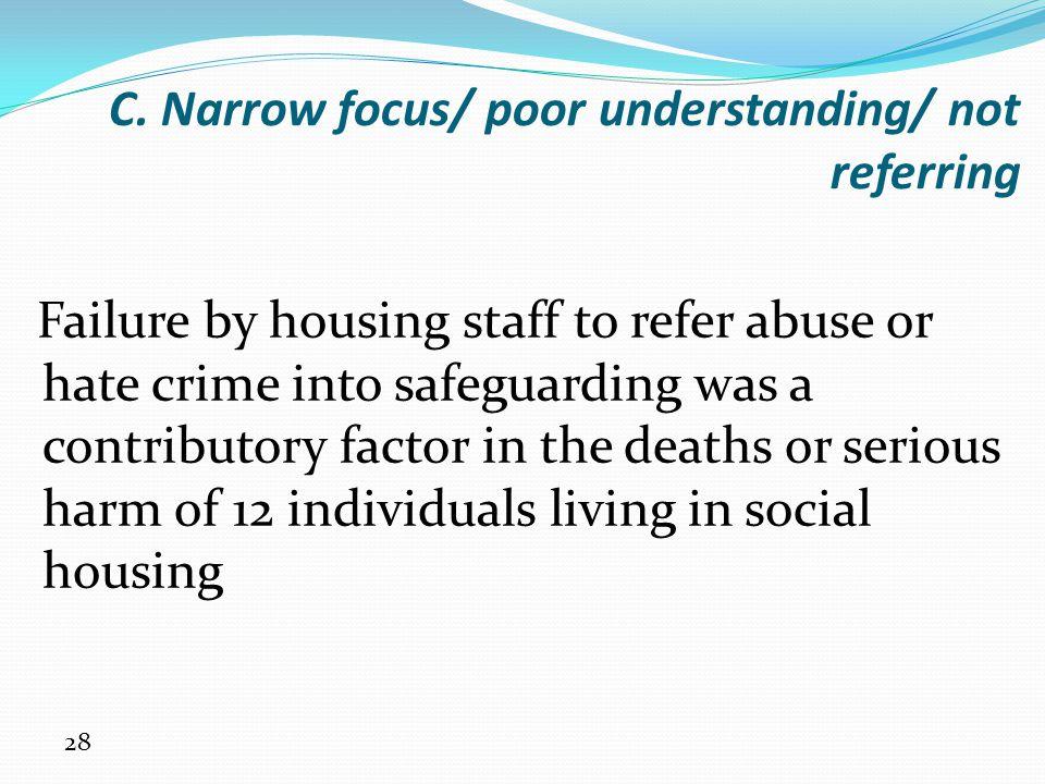 C. Narrow focus/ poor understanding/ not referring