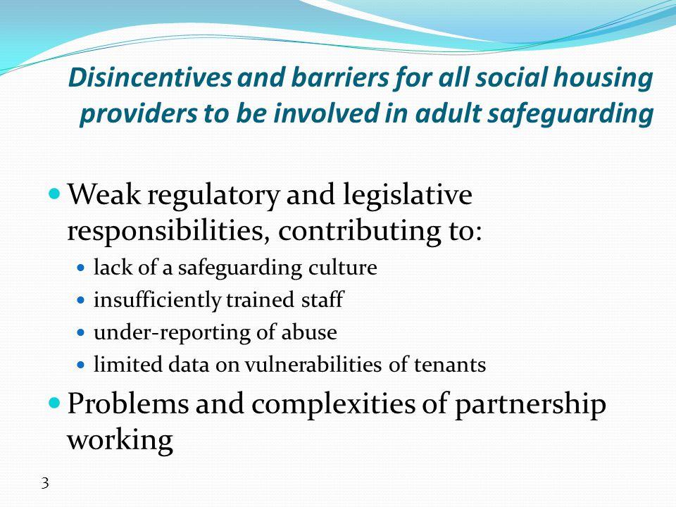 Weak regulatory and legislative responsibilities, contributing to: