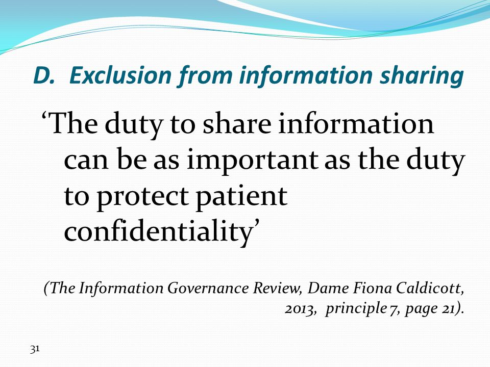 D. Exclusion from information sharing