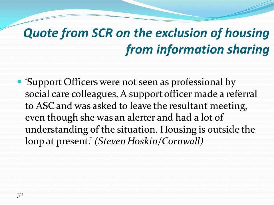 Quote from SCR on the exclusion of housing from information sharing