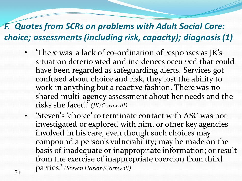 F. Quotes from SCRs on problems with Adult Social Care: choice; assessments (including risk, capacity); diagnosis (1)