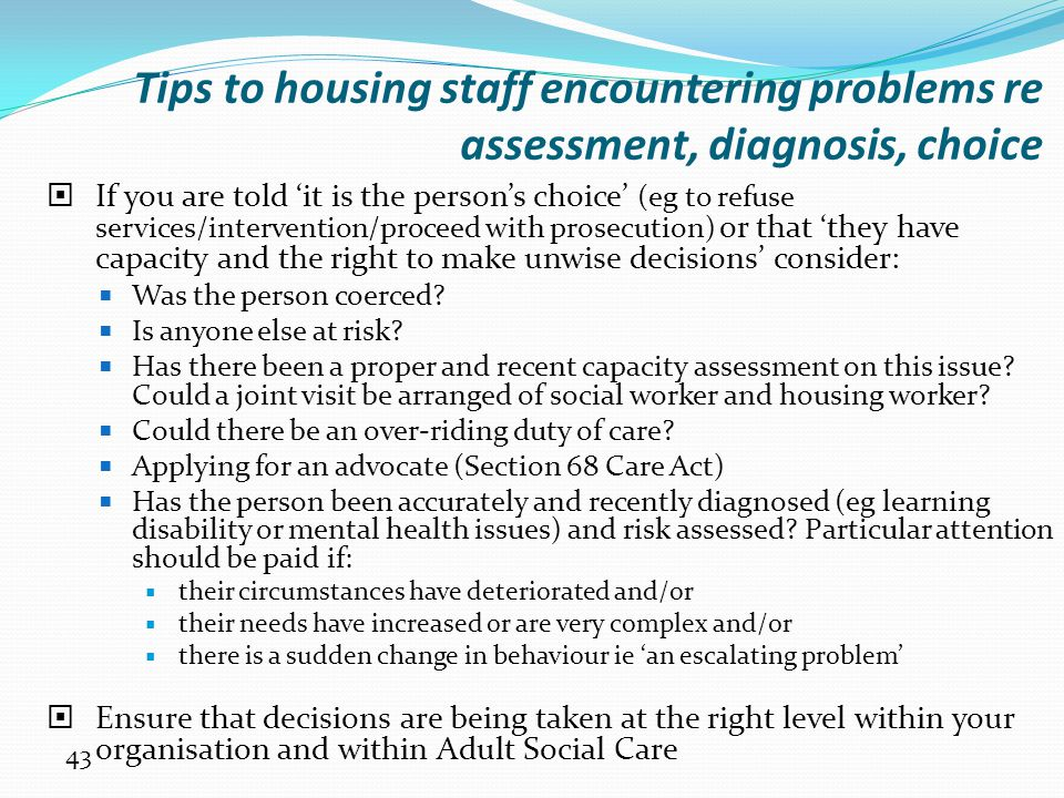 Tips to housing staff encountering problems re assessment, diagnosis, choice