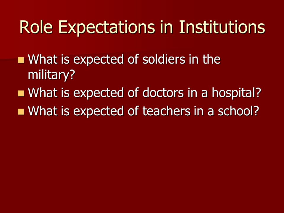 Role Expectations in Institutions