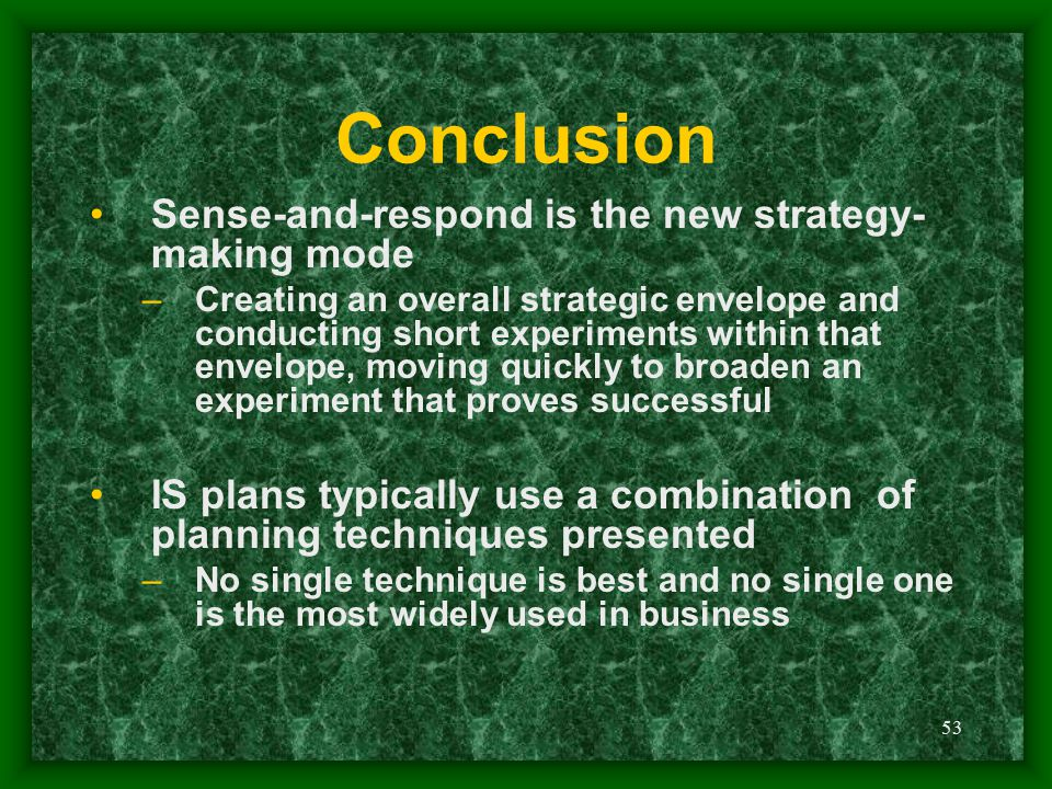 Conclusion Sense-and-respond is the new strategy-making mode