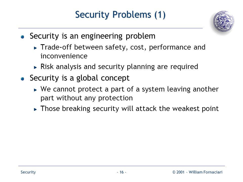 Security Problems (1) Security is an engineering problem