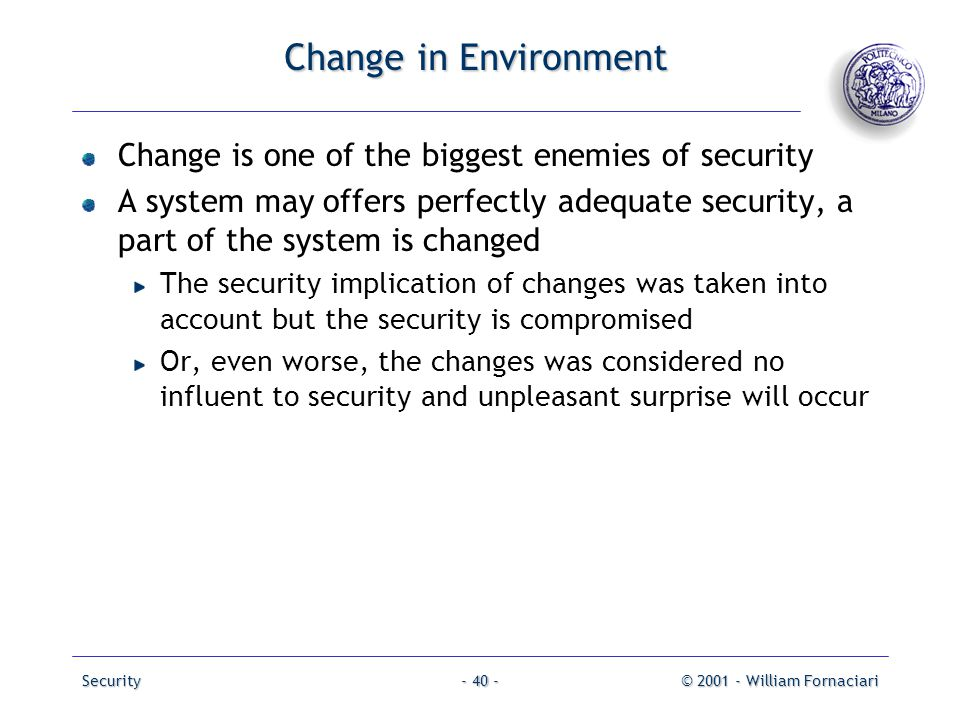Change in Environment Change is one of the biggest enemies of security