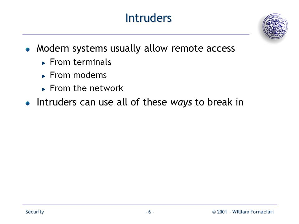 Intruders Modern systems usually allow remote access