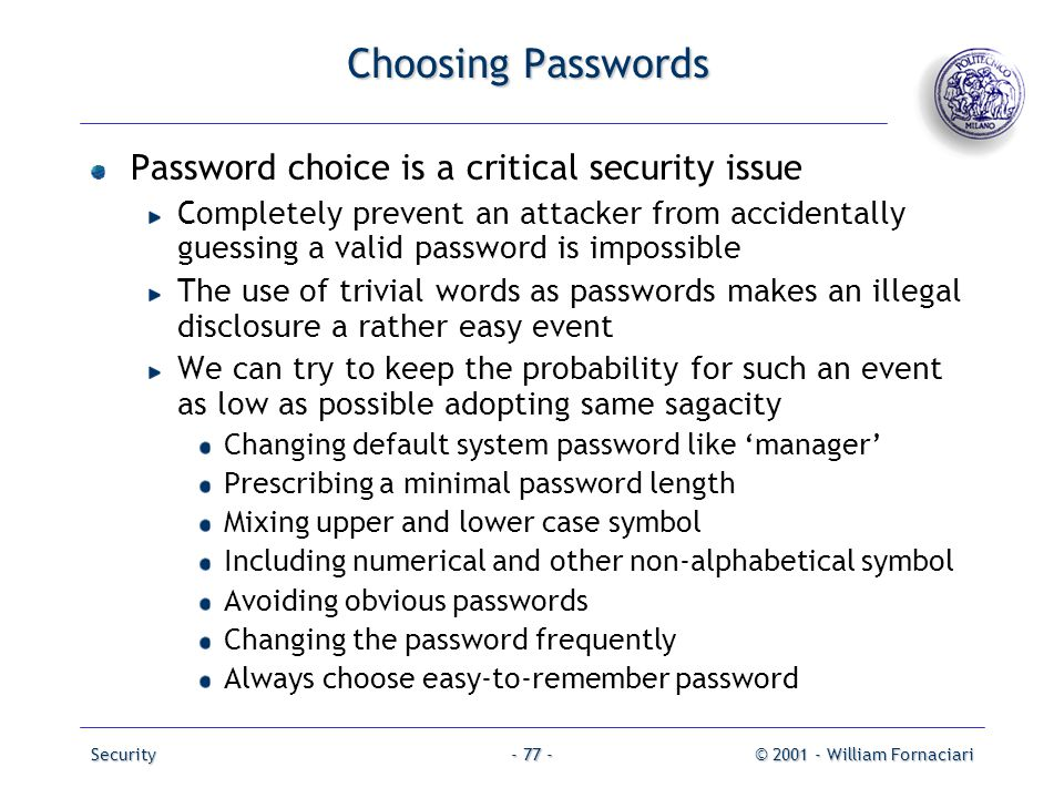 Choosing Passwords Password choice is a critical security issue