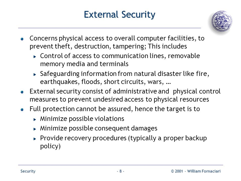 External Security Concerns physical access to overall computer facilities, to prevent theft, destruction, tampering; This includes.