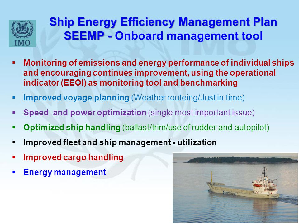 Ship Energy Efficiency Management Plan SEEMP - Onboard management tool