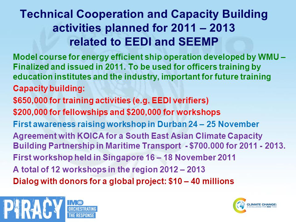 Technical Cooperation and Capacity Building activities planned for 2011 – 2013 related to EEDI and SEEMP