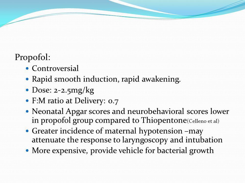 Propofol: Controversial Rapid smooth induction, rapid awakening.