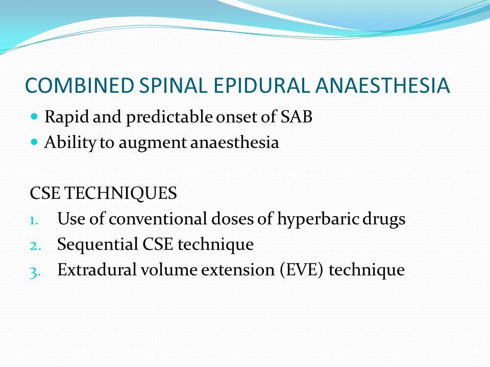 COMBINED SPINAL EPIDURAL ANAESTHESIA