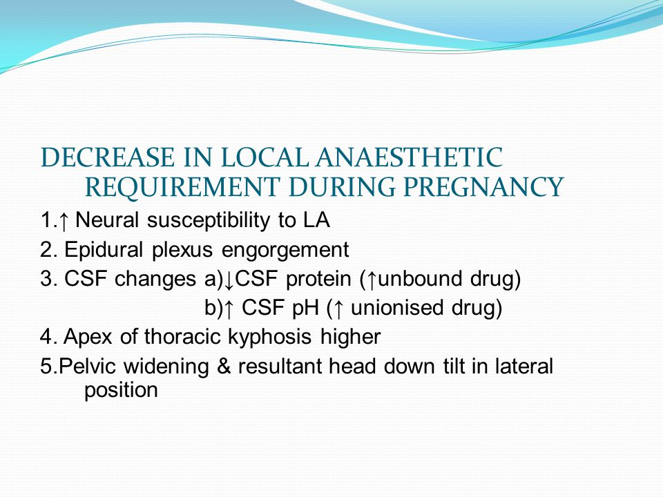 DECREASE IN LOCAL ANAESTHETIC REQUIREMENT DURING PREGNANCY