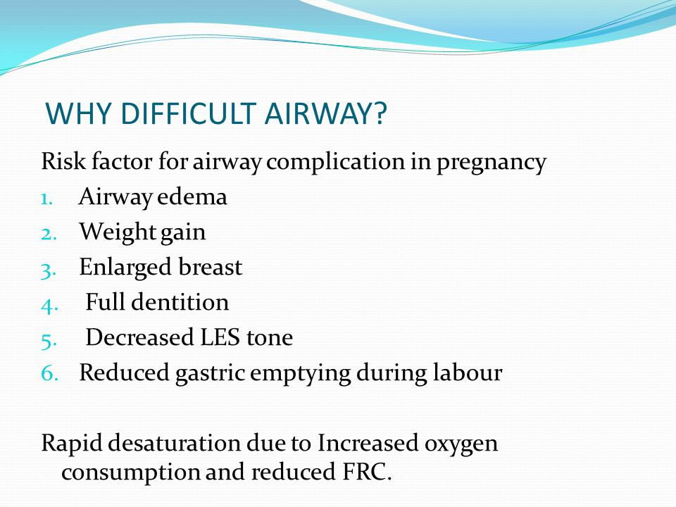 WHY DIFFICULT AIRWAY Risk factor for airway complication in pregnancy