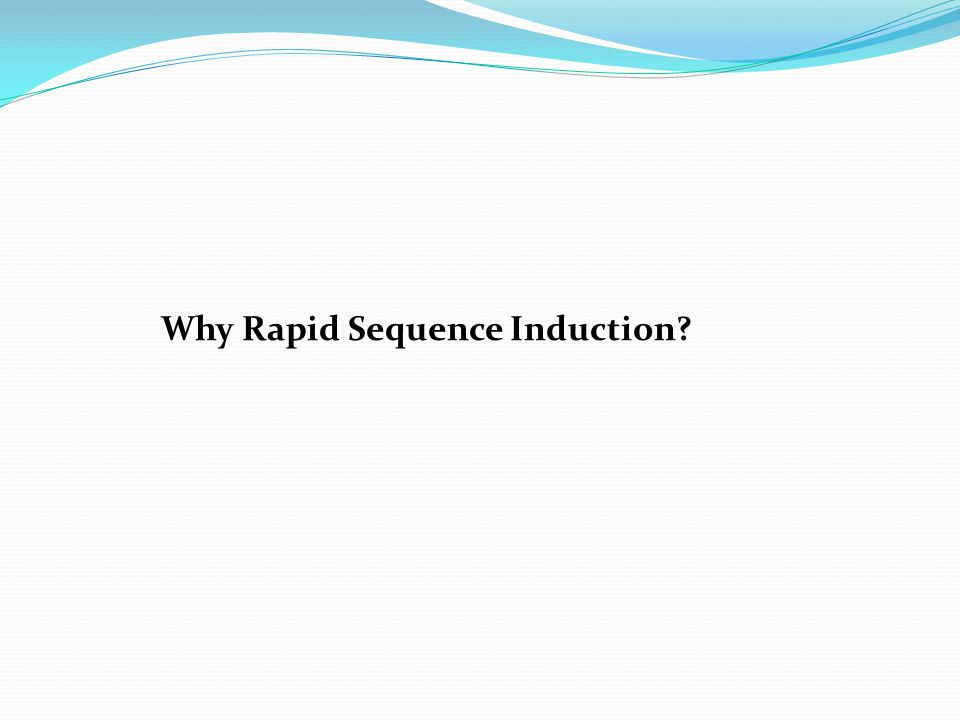 Why Rapid Sequence Induction