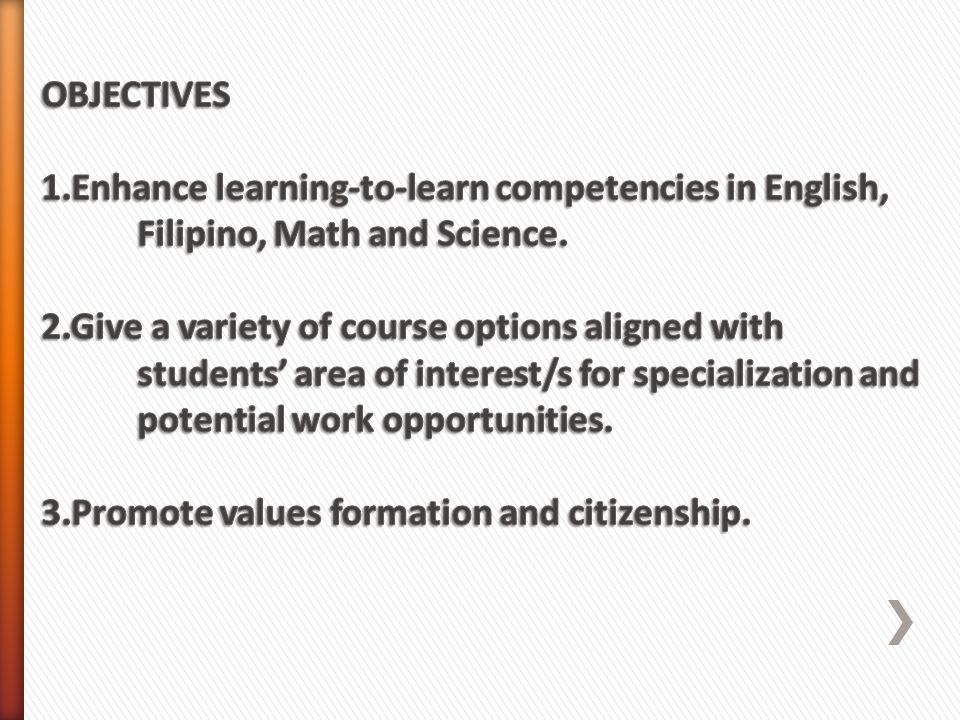 OBJECTIVES 1. Enhance learning-to-learn competencies in English,