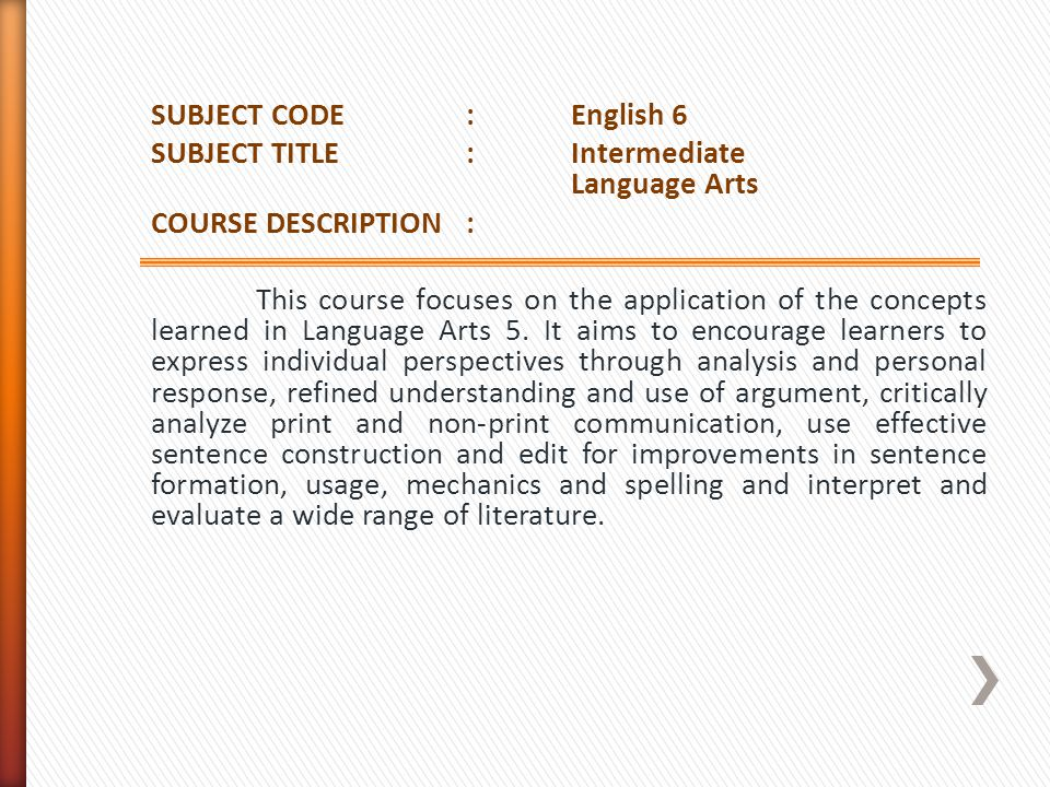 SUBJECT CODE : English 6 SUBJECT TITLE : Intermediate Language Arts. COURSE DESCRIPTION :