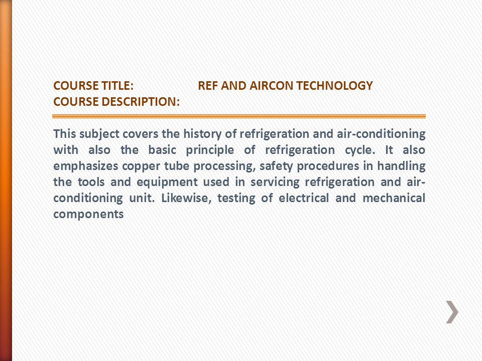 COURSE TITLE: REF AND AIRCON TECHNOLOGY COURSE DESCRIPTION: