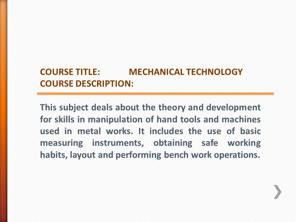 COURSE TITLE: MECHANICAL TECHNOLOGY