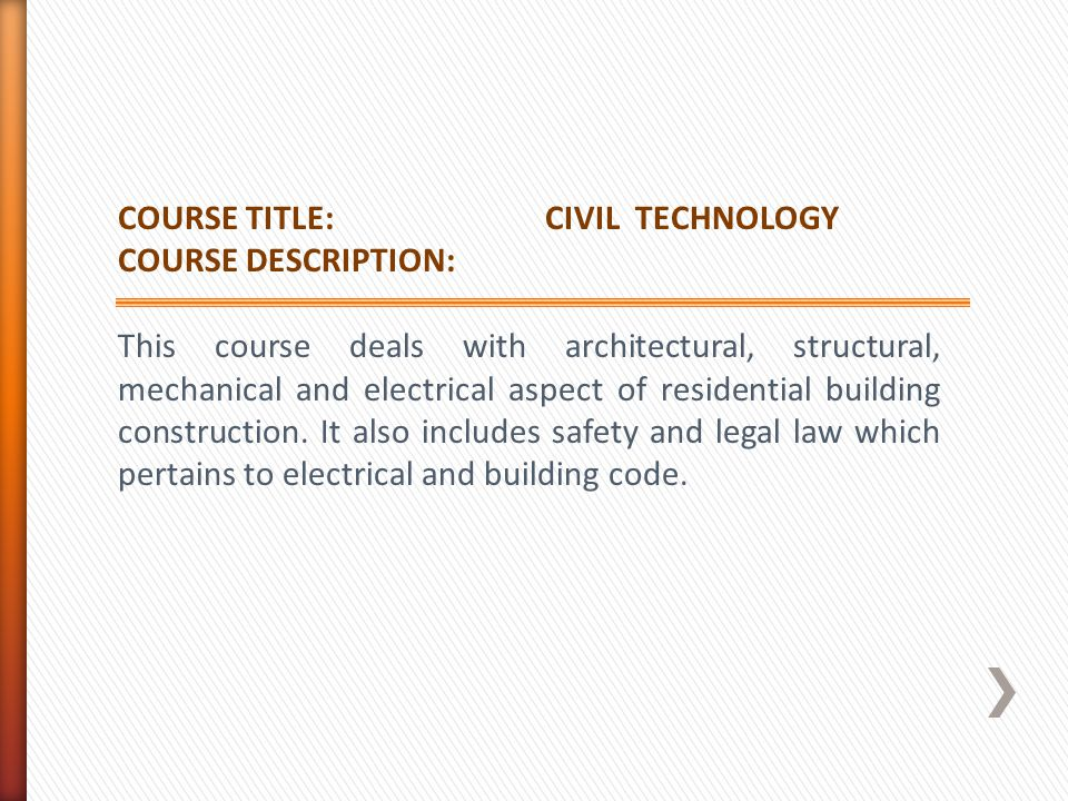 COURSE TITLE: CIVIL TECHNOLOGY
