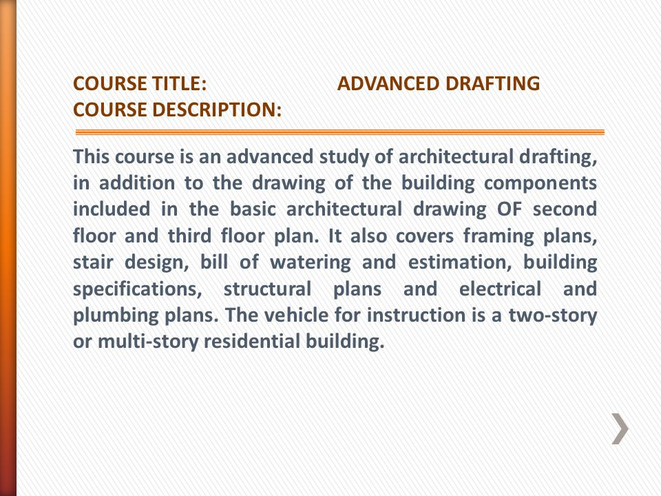 COURSE TITLE: ADVANCED DRAFTING