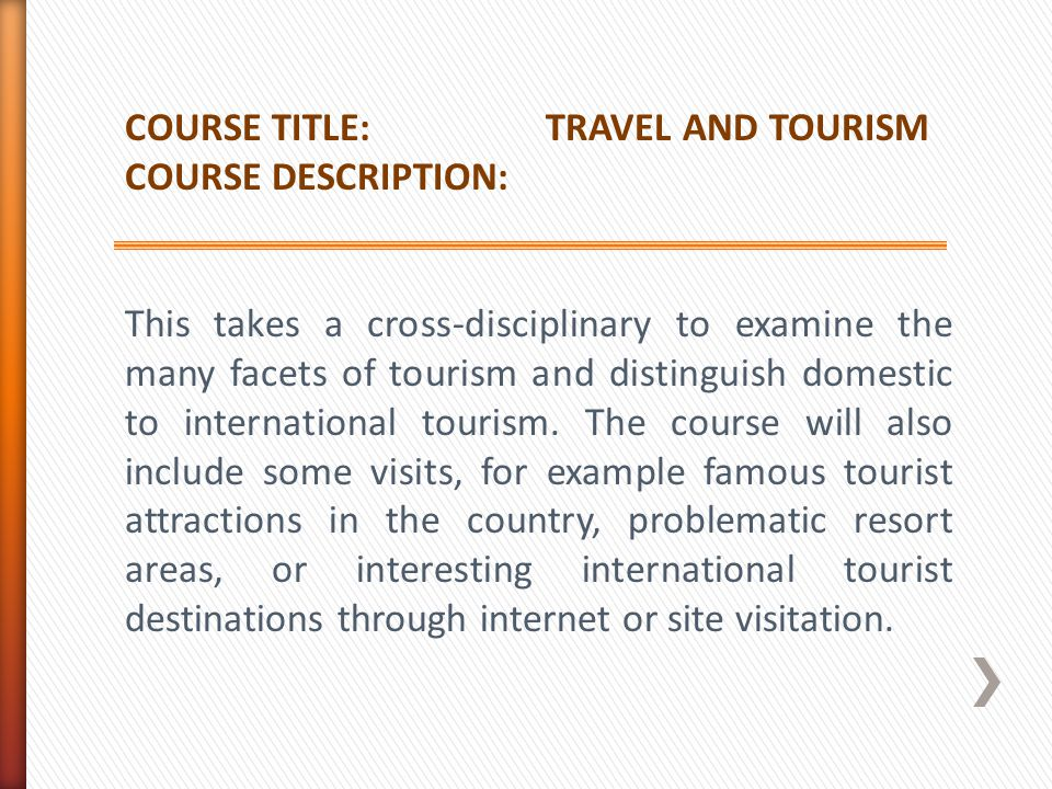 COURSE TITLE: TRAVEL AND TOURISM