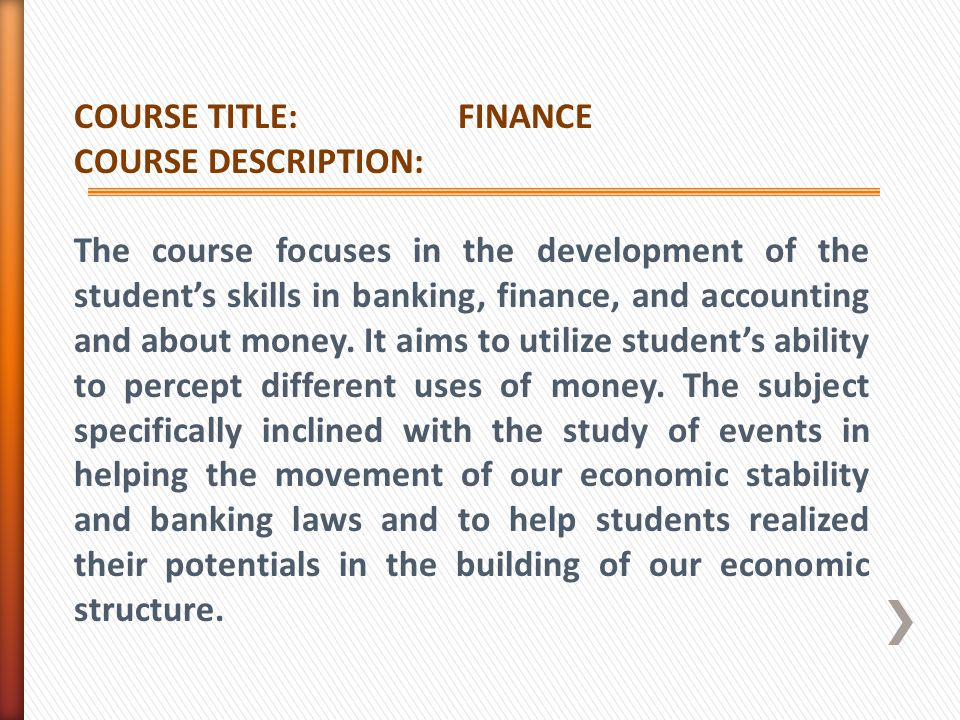 COURSE TITLE: FINANCE COURSE DESCRIPTION: