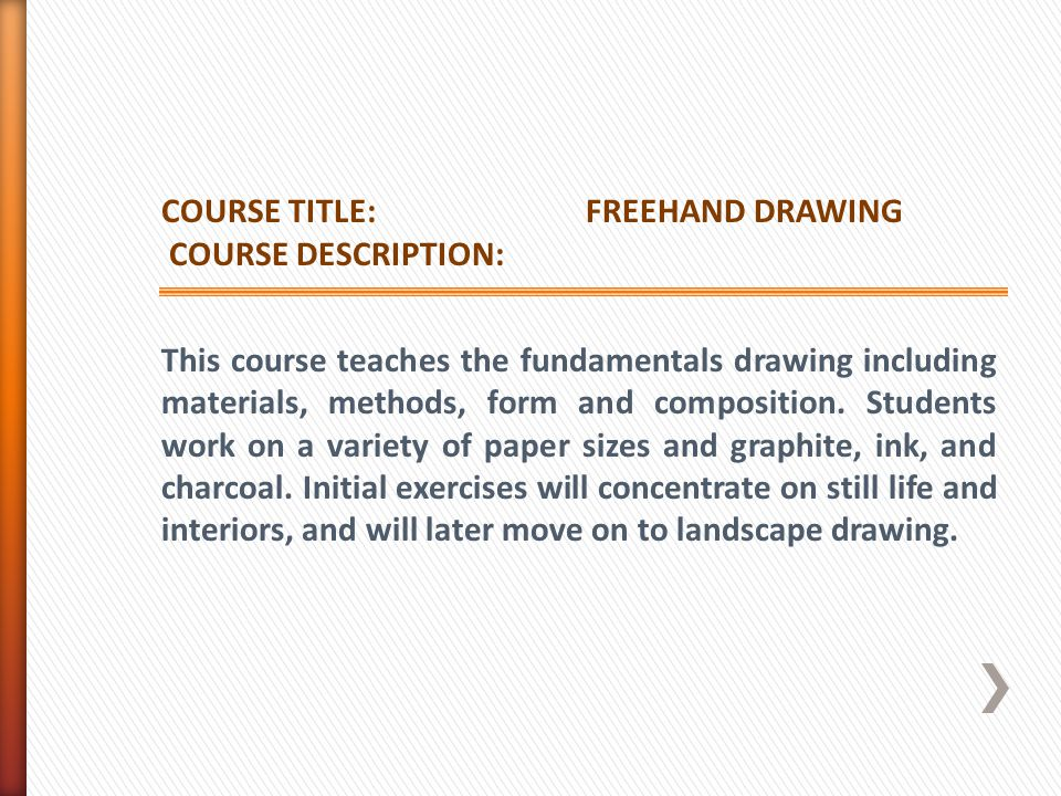 COURSE TITLE: FREEHAND DRAWING. COURSE DESCRIPTION: