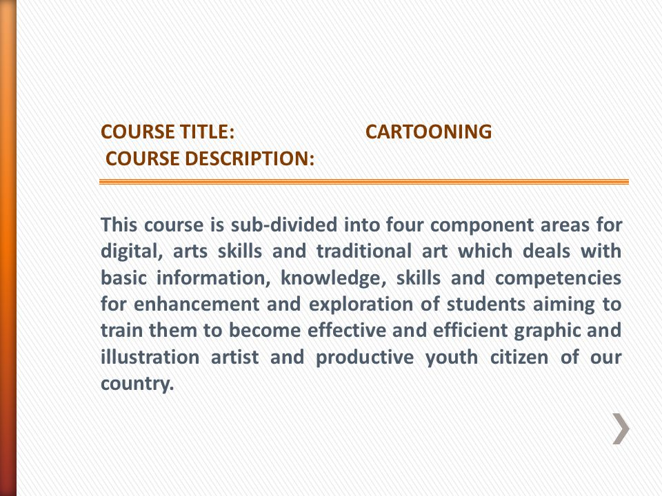 COURSE TITLE: CARTOONING. COURSE DESCRIPTION: