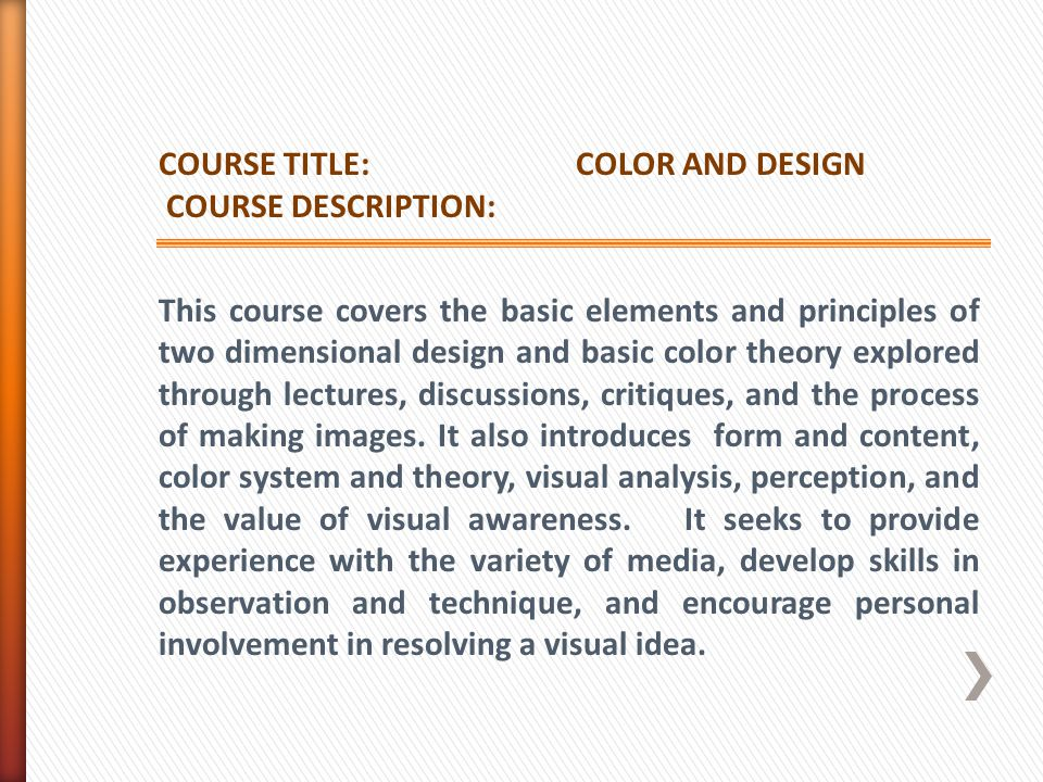 COURSE TITLE: COLOR AND DESIGN. COURSE DESCRIPTION:
