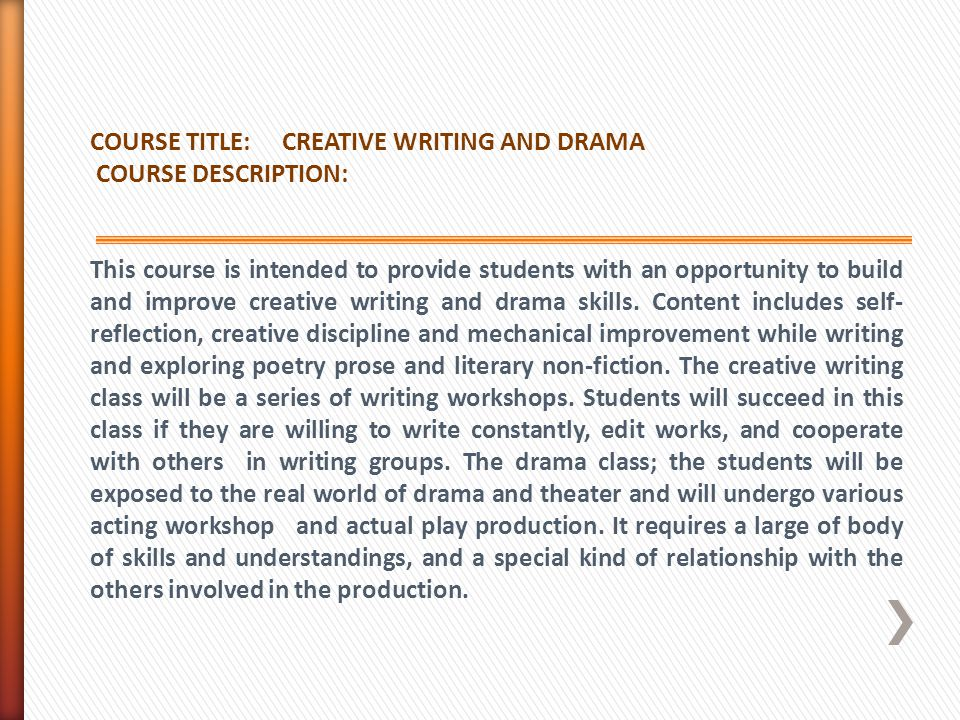 COURSE TITLE: CREATIVE WRITING AND DRAMA. COURSE DESCRIPTION: