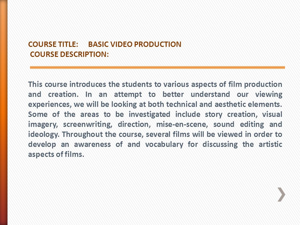 COURSE TITLE: BASIC VIDEO PRODUCTION. COURSE DESCRIPTION: