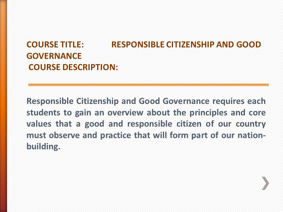 COURSE TITLE: RESPONSIBLE CITIZENSHIP AND GOOD GOVERNANCE. COURSE DESCRIPTION: