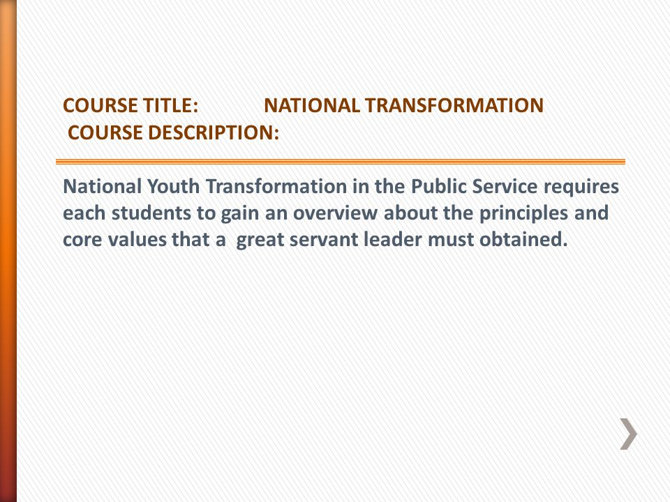 COURSE TITLE: NATIONAL TRANSFORMATION. COURSE DESCRIPTION: