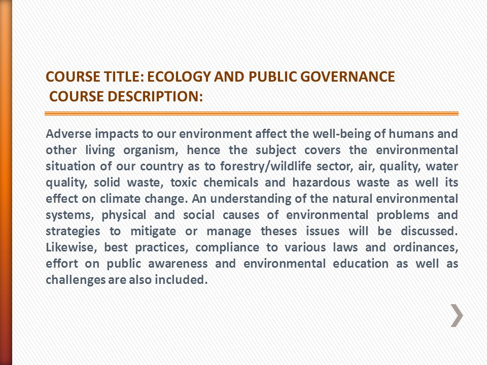 COURSE TITLE: ECOLOGY AND PUBLIC GOVERNANCE COURSE DESCRIPTION: