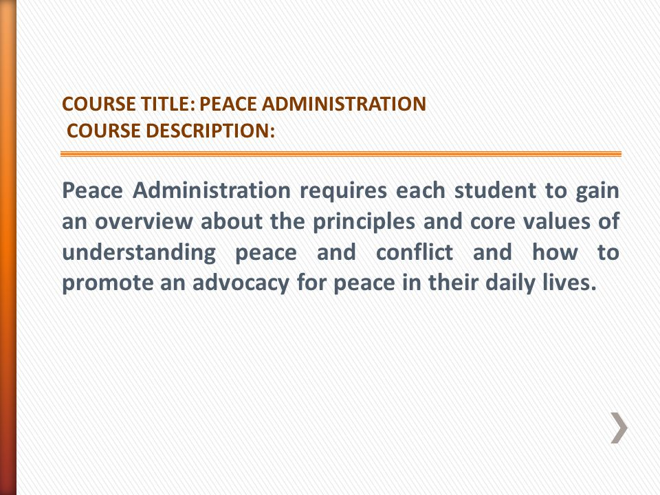 COURSE TITLE: PEACE ADMINISTRATION. COURSE DESCRIPTION:
