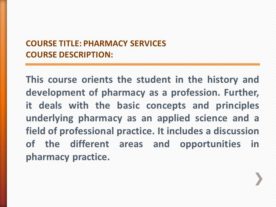 COURSE TITLE: PHARMACY SERVICES. COURSE DESCRIPTION: