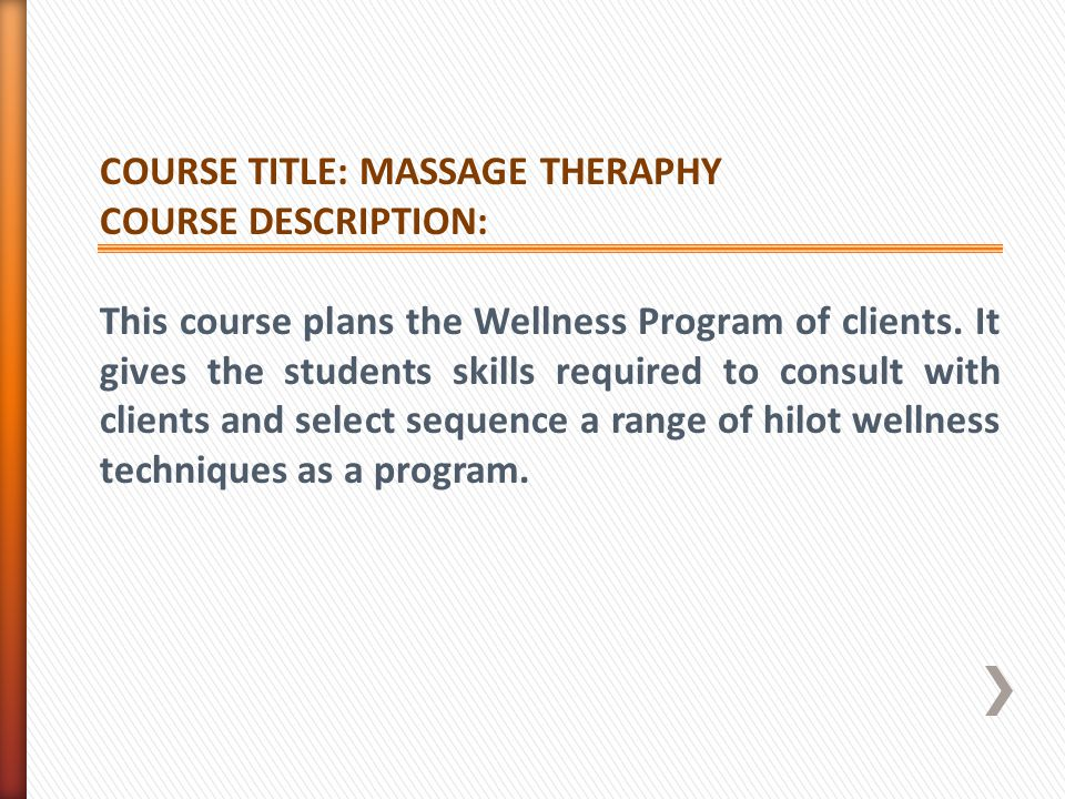 COURSE TITLE: MASSAGE THERAPHY COURSE DESCRIPTION: