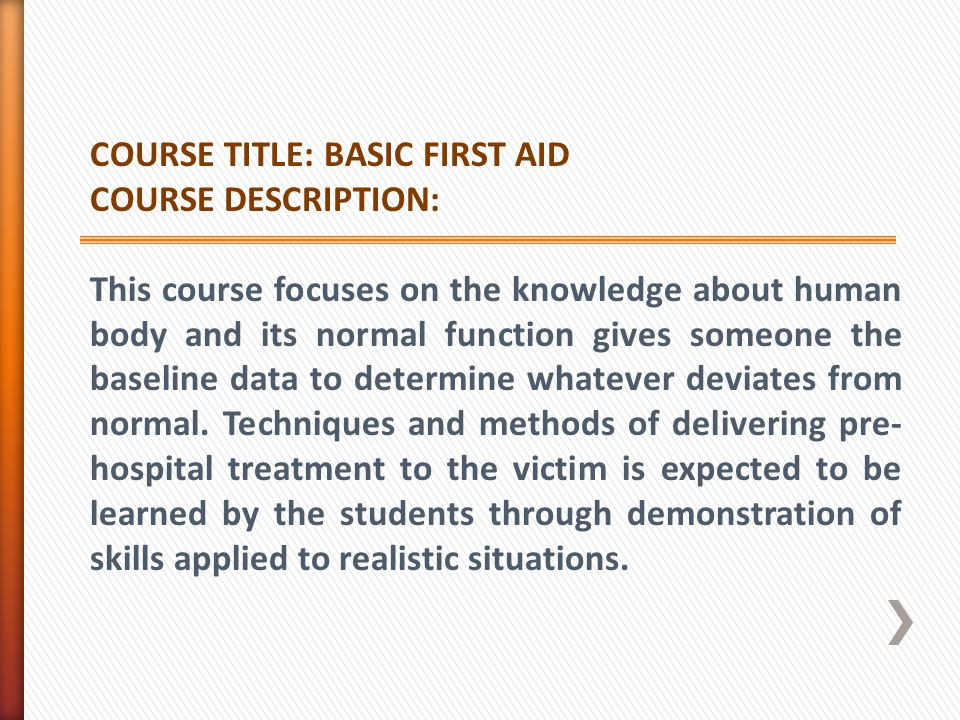 COURSE TITLE: BASIC FIRST AID COURSE DESCRIPTION: