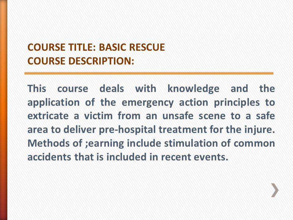COURSE TITLE: BASIC RESCUE COURSE DESCRIPTION: