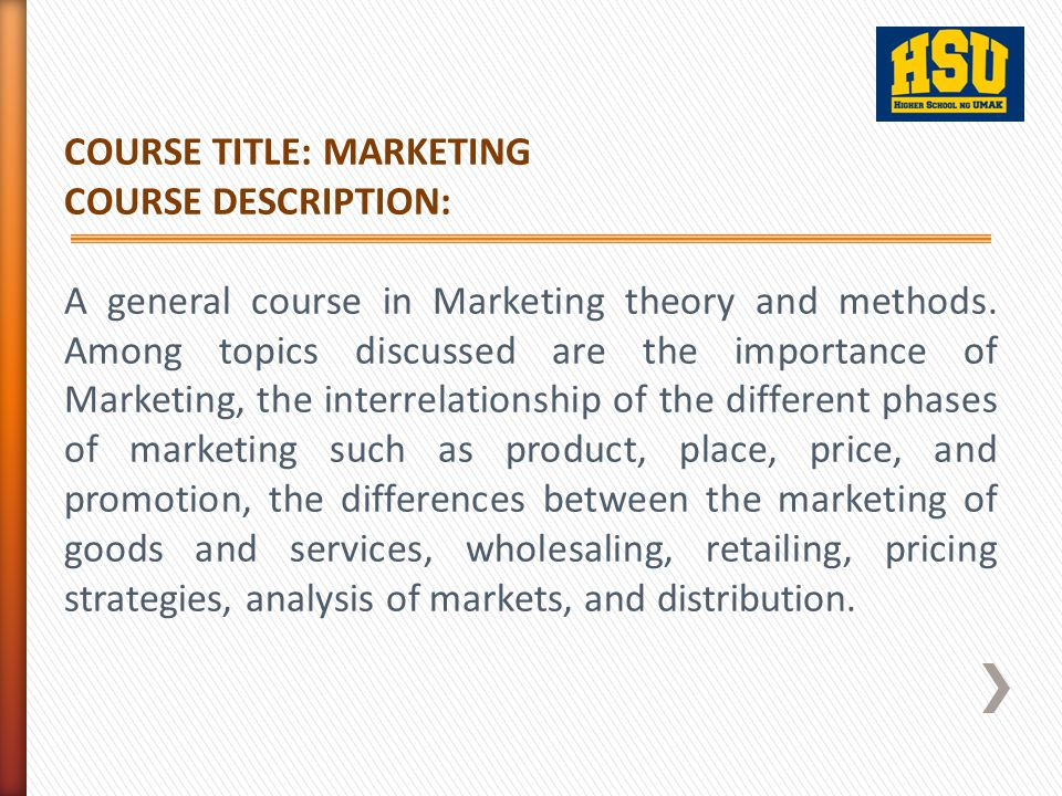 COURSE TITLE: MARKETING COURSE DESCRIPTION: