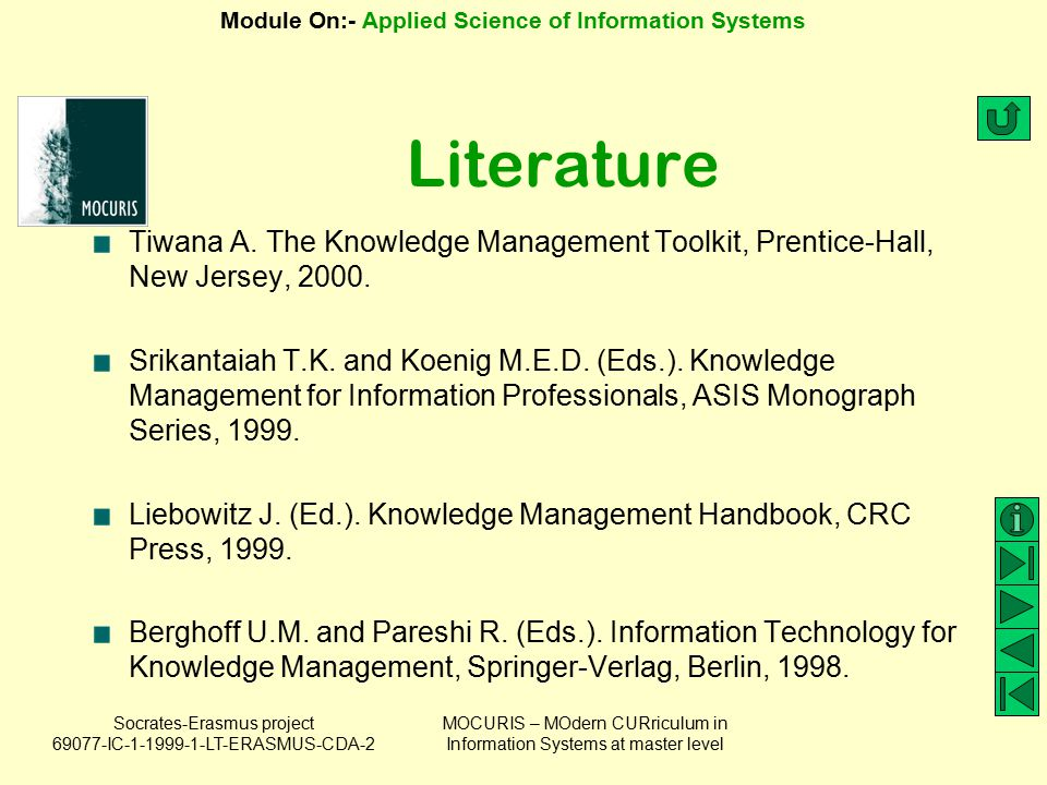 Literature Tiwana A. The Knowledge Management Toolkit, Prentice-Hall, New Jersey, 2000.