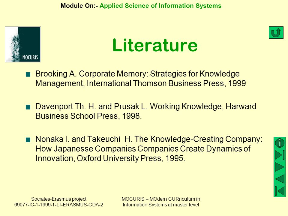 Literature Brooking A. Corporate Memory: Strategies for Knowledge Management, International Thomson Business Press, 1999.