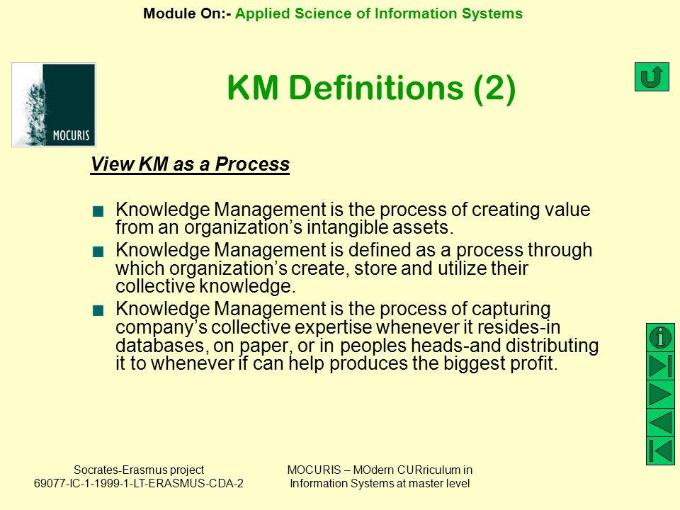 KM Definitions (2) View KM as a Process
