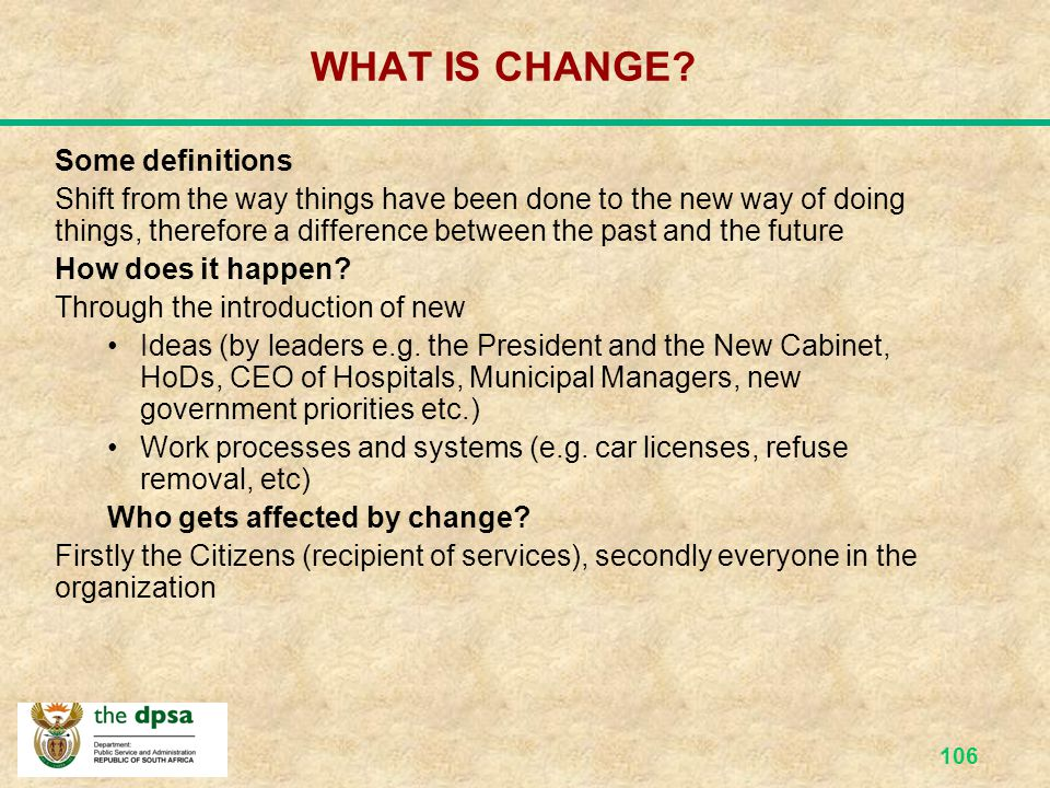 WHAT IS CHANGE Some definitions
