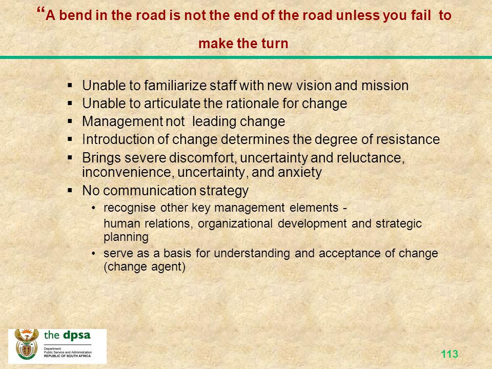 A bend in the road is not the end of the road unless you fail to make the turn