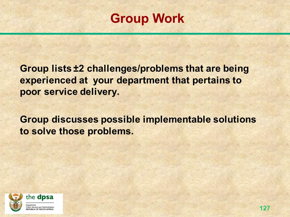Group Work Group lists ±2 challenges/problems that are being experienced at your department that pertains to poor service delivery.
