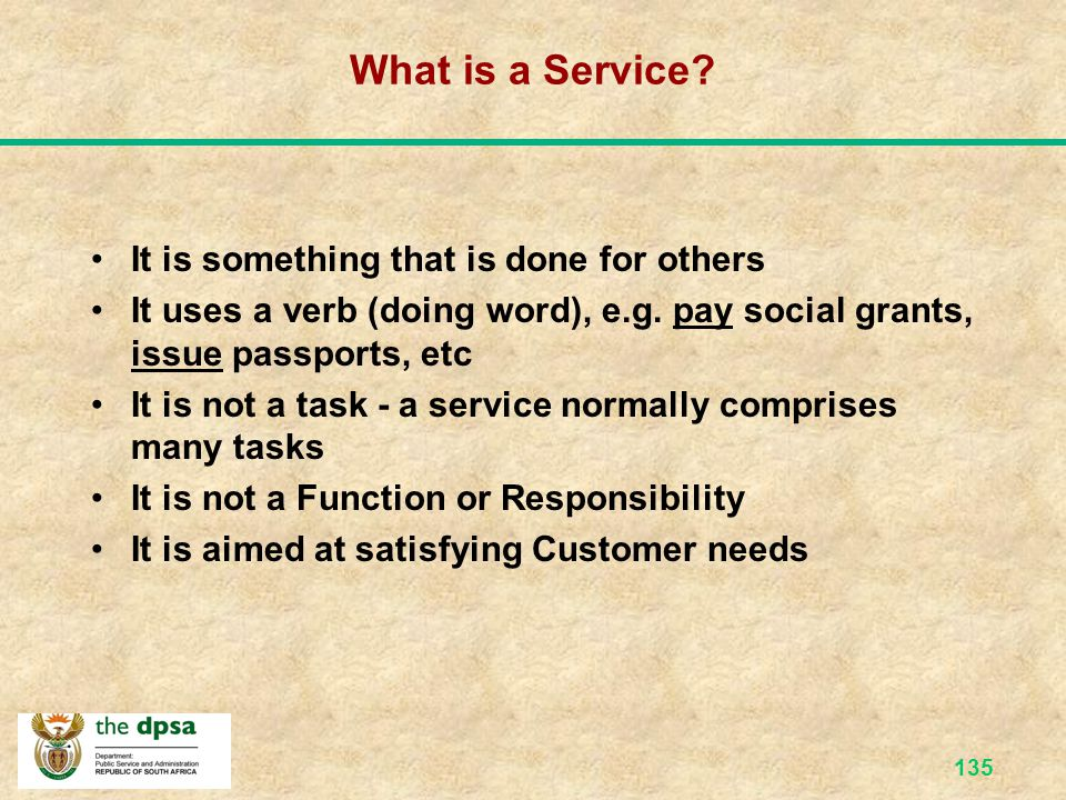 What is a Service It is something that is done for others
