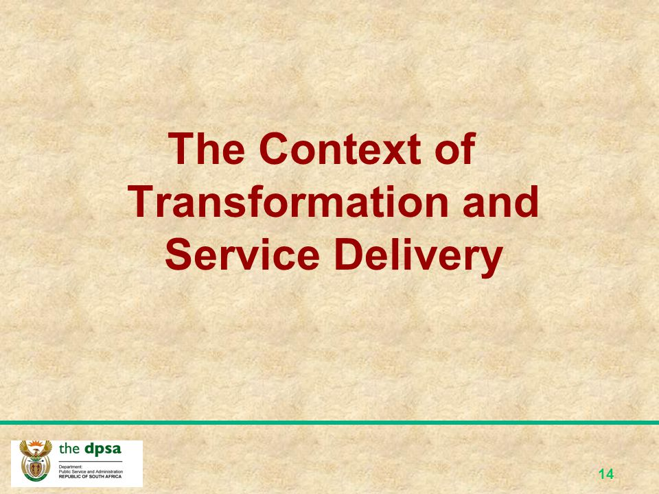 The Context of Transformation and Service Delivery
